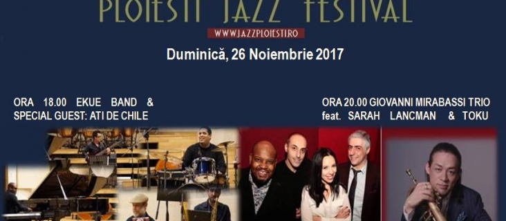 Ploiești Jazz Festival 2017 - ziua 5 - 26 noiembrie 2017