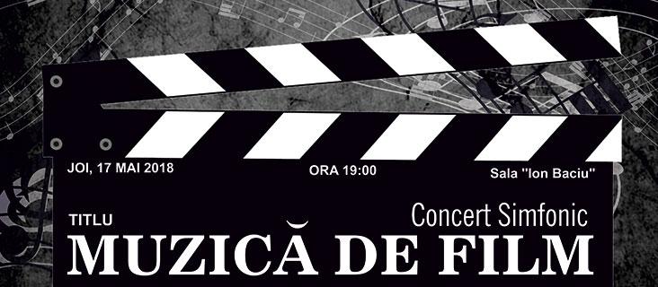 Concert simfonic - Muzică de film - 17 mai 2018