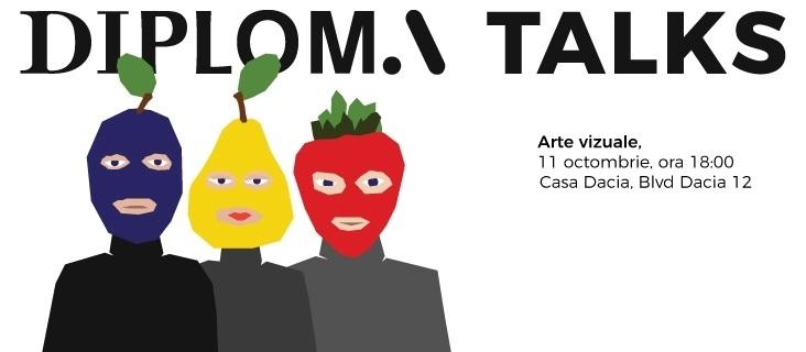 DIPLOMA Talks - Arte vizuale