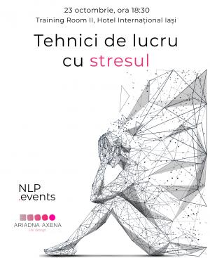 Tehnici de lucru cu stresul - Workshop NLP.Events