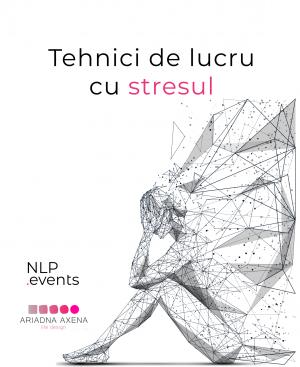 Tehnici de lucru cu stresul - Workshop NLP.Events (14.01.2020)