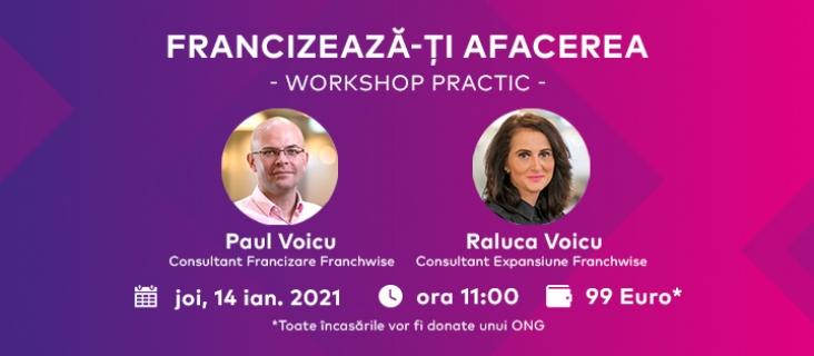 Francizeaza-ti afacerea - Workshop Practic