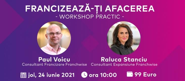 Francizează-ți Afacerea - Workshop Practic